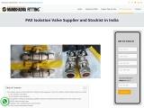 PAX Isolation Valve Manufacturer in India