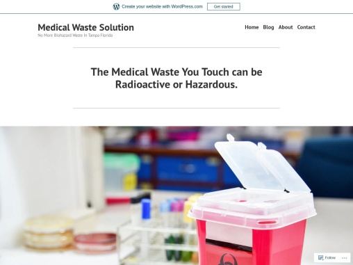 The Medical Waste You Touch can be Radioactive or Hazardous.
