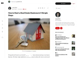 How to Start a Real Estate Business in 5 Simple Steps?