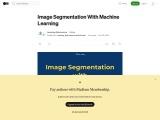 Image Segmentation With Machine Learning