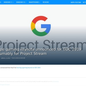 Google gaming keynote announced for GDC 2019 presumably for Project Stream - MSPoweruser