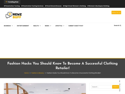Fashion Hacks You Should Know To Become A Successful Clothing Retailer!