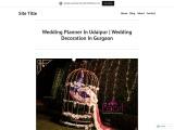 Wedding Planner In Udaipur | Wedding Decoration In Gurgaon