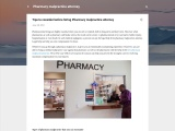Tips to consider before hiring Pharmacy malpractice attorney