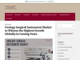 Urology Surgical Instrument Market to Witness the Highest Growth Globally in Coming Years