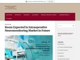 Intraoperative Neuromonitoring Market Drivers, Opportunities, and Trends in Coming Years