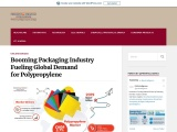 Booming Packaging Industry Fueling Global Demand for Polypropylene