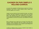 GAGNER EN PARI SIMPLE A ROLAND-GARROS