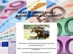 JOUER 3 CHEVAUX POUR 2 EUROS AU SIMPLE GAGNANT
