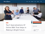 Top 5 Specializations of Online BBA that helps in making a Bright Future