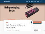 Custom hair packaging boxes with free shipping in Texas, USA