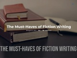 The Must-Haves of Fiction Writing