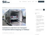 Questions to Ask from Car Transport Companies before shipping on Holidays