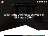 What is the Difference between an ERP and a CRM?