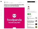 Satisfy Your Cravings At Affordable Prices With Foodpanda Voucher 2021 Malaysia!