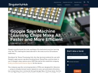 https://singularityhub.com/2017/04/23/google-says-machine-learning-chips-make-ai-faster-and-more-efficient/