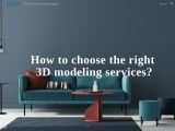 How to choose the right 3D modeling services?