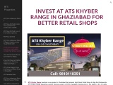 Invest at ATS Khyber Range in Ghaziabad for Better Retail Shops