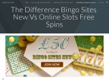 The Difference Bingo Sites New Vs Online Slots Free Spins