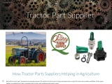 How Tractor Parts Suppliers Helping in Agriculture