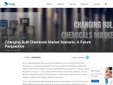Changing Bulk Chemicals Market Scenario: A Future Perspective