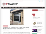 Enhance Your Property's Worth with Commercial Windows Installation Services in Miami