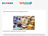 Best ERP Software for Packaging Industries in India – Tech Cloud ERP