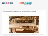Pace up your Wood Business with the most trusted Tech Cloud ERP