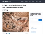 RPA FOR MINING INDUSTRY: HOW CAN AUTOMATION TRANSFORM MINING