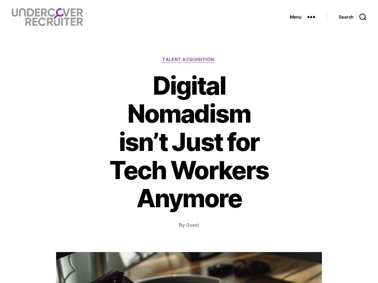 Digital Nomadism isn't Just for Tech Workers Anymore