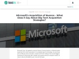 Microsoft's Acquisition of Nuance – What Does it Say About Big Tech Acquisition Strategies?