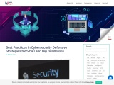 Best Practices in Cybersecurity Defensive Strategies for Small and Big Businesses