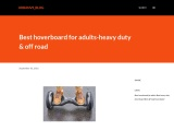 Best hoverboard for adults-heavy duty & off road