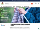 5 AMAZING BENEFITS OF PURSUING KNITTING AS A HOBBY