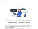 5 Inspirational Businesses that Adapted Animated Explainer Video in their Marketing Strategy