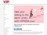 TAKE YOUR SELLING TO THE NEXT LEVEL WITH VIPINDIA.COM