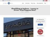 Shoplifting at Sephora – Luxury to Arrest. What Happens Next?