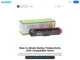 How to Attain Better Productivity with Compatible Toner