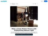 Make a Great Motion Picture with Emphasizing Natural Light