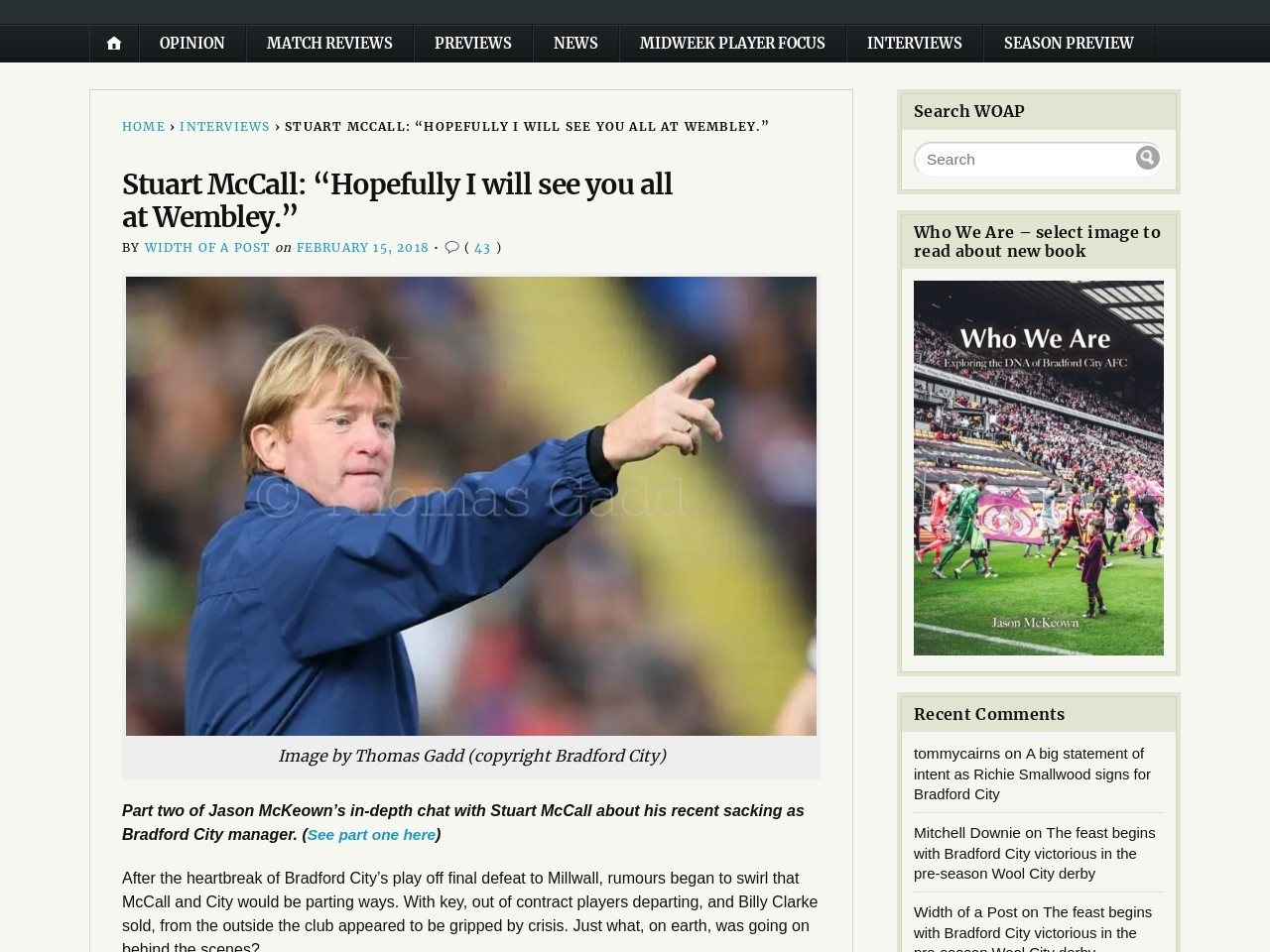 "Stuart McCall: ""Hopefully I will see you all at Wembley."""