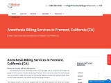 Anesthesia Billing Services in Fremont, California (CA) – 24/7 Medical Billing Services