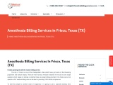 Anesthesia Billing Services in Frisco, Texas (TX) – 24/7 Medical Billing Services