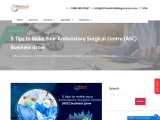 5 Tips to Make Your Ambulatory Surgical Centre (ASC) Business Grow – 24/7 Medical Billing Services