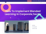 How To Implement Blended Learning In Corporate Sector