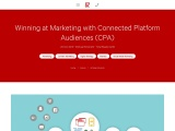 Winning at Marketing with Connected Platform Audiences (CPA)