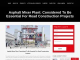Asphalt Mixer Plant: Considered To Be Essential For Road Construction Projects