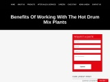 Benefits Of Working With The Hot Drum Mix Plants