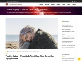 Positive Aging – How To Grow Old Gracefully?