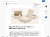 Specially designed Jewelry Boxes as indicated by your Niche