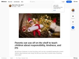 Parents can use elf on the shelf to teach children about responsibility, kindness, and joy.
